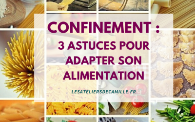 Confinement : 3 astuces pour adapter son alimentation