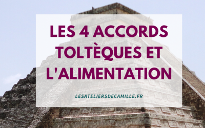 Les accords toltèques et l'alimentation