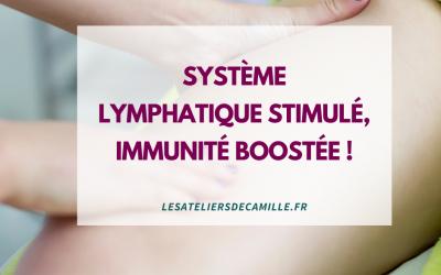 Système lymphatique stimulé, immunité boostée !