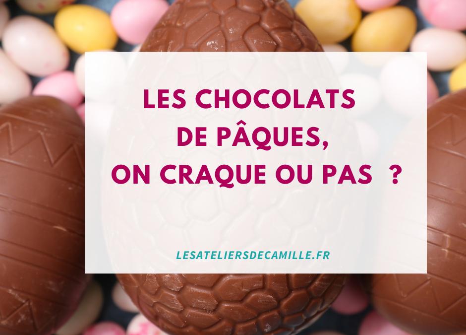 Les chocolats de Pâques, on craque ou pas ?